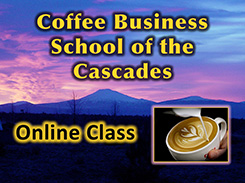Coffee Business School of the Cascades Online Class